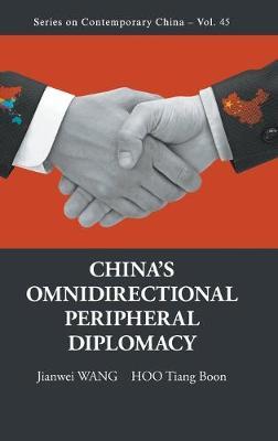 China's Omnidirectional Peripheral Diplomacy - Series on Contemporary China (Hardback)