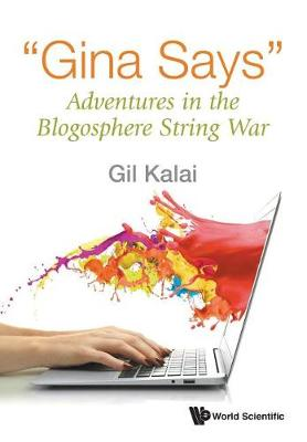 """""""Gina Says"""": Adventures In The Blogosphere String War (Paperback)"""
