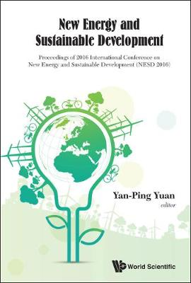 New Energy And Sustainable Development - Proceedings Of 2016 International Conference On New Energy And Sustainable Development (Nesd 2016) (Hardback)