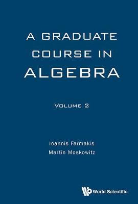 Graduate Course In Algebra, A - Volume 2 (Hardback)