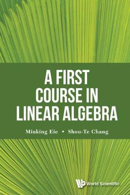 First Course In Linear Algebra, A (Hardback)