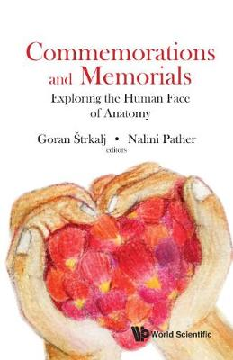 Commemorations And Memorials: Exploring The Human Face Of Anatomy (Hardback)