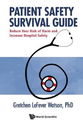 Patient Safety Survival Guide: Why Patients and Providers Must Protect Themselves (Hardback)