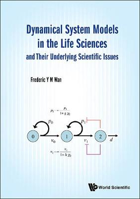 Dynamical System Models In The Life Sciences And Their Underlying Scientific Issues (Hardback)