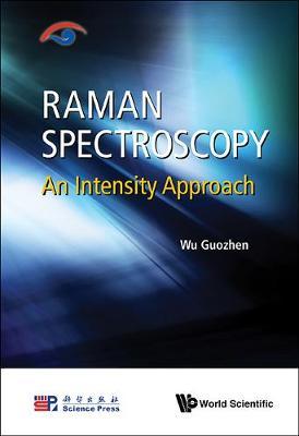 Raman Spectroscopy: An Intensity Approach (Hardback)