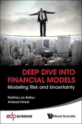 Deep Dive Into Financial Models: Modeling Risk And Uncertainty (Hardback)