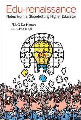 Edu-renaissance: Notes From A Globetrotting Higher Educator (Paperback)
