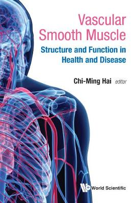 Vascular Smooth Muscle: Structure And Function In Health And Disease (Hardback)