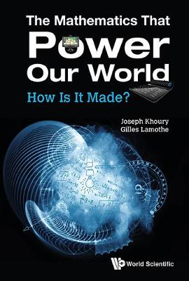 Mathematics That Power Our World, The: How Is It Made? (Paperback)