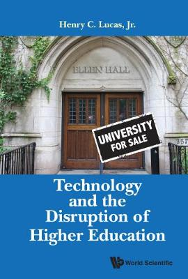 Technology And The Disruption Of Higher Education (Hardback)