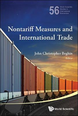 Nontariff Measures And International Trade - World Scientific Studies in International Economics 56 (Hardback)