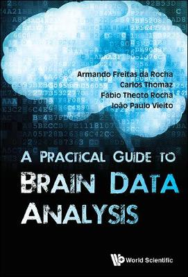Practical Guide To Brain Data Analysis, A (Hardback)