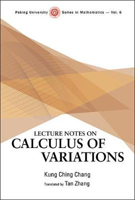 Lecture Notes On Calculus Of Variations - Peking University Series In Mathematics 6 (Hardback)