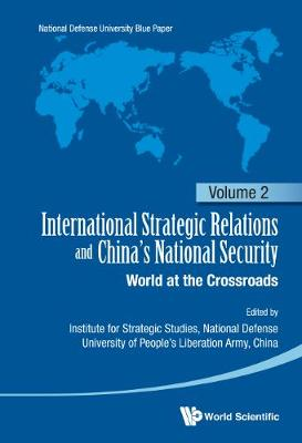 International Strategic Relations And China's National Security: World At The Crossroads - International Strategic Relations and China's National Security 2 (Hardback)