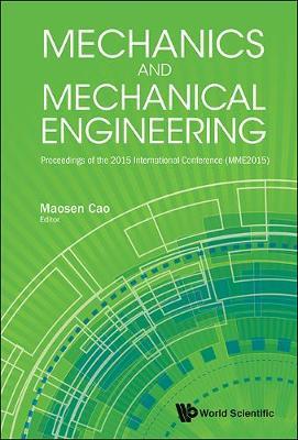 Mechanics And Mechanical Engineering - Proceedings Of The 2015 International Conference (Mme2015) (Hardback)
