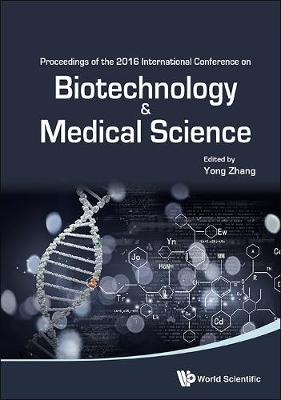 Biotechnology And Medical Science - Proceedings Of The 2016 International Conference (Hardback)
