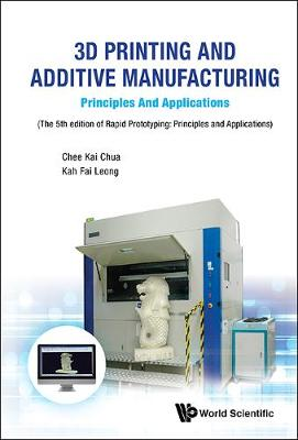 3d Printing And Additive Manufacturing: Principles And Applications - Fifth Edition Of Rapid Prototyping (Paperback)