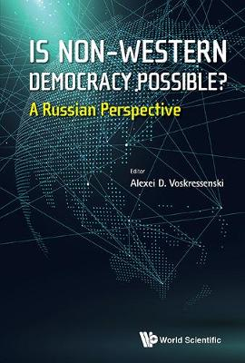 Is Non-western Democracy Possible?: A Russian Perspective (Hardback)