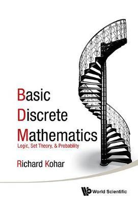 Basic Discrete Mathematics: Logic, Set Theory, And Probability (Paperback)