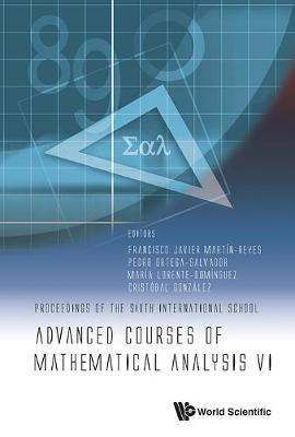 Advanced Courses Of Mathematical Analysis Vi - Proceedings Of The Sixth International School (Hardback)