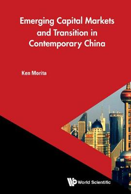 Emerging Capital Markets And Transition In Contemporary China (Hardback)