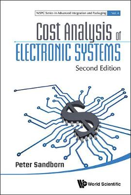 Cost Analysis Of Electronic Systems - Wspc Series In Advanced Integration And Packaging 4 (Hardback)