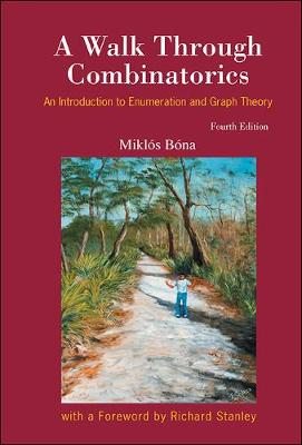 Walk Through Combinatorics, A: An Introduction To Enumeration And Graph Theory (Fourth Edition) (Hardback)