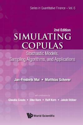 Simulating Copulas: Stochastic Models, Sampling Algorithms, And Applications - Series In Quantitative Finance 6 (Hardback)