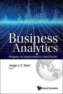 Business Analytics: Progress On Applications In Asia Pacific (Paperback)