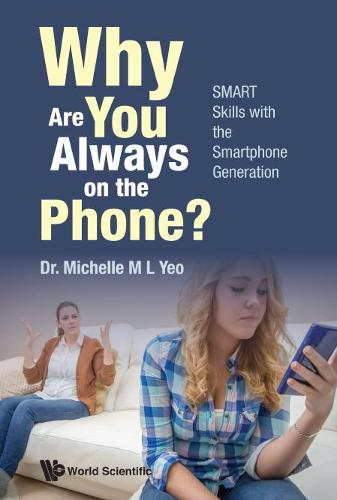 Why Are You Always On The Phone? Smart Skills With The Smartphone Generation (Paperback)