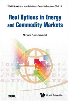 Real Options In Energy And Commodity Markets - World Scientific-Now Publishers Series in Business 12 (Hardback)