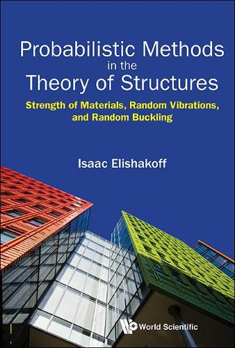 Probabilistic Methods In The Theory Of Structures: Strength Of Materials, Random Vibrations, And Random Buckling (Paperback)