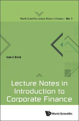 Lecture Notes In Introduction To Corporate Finance - World Scientific Lecture Notes In Finance 1 (Hardback)