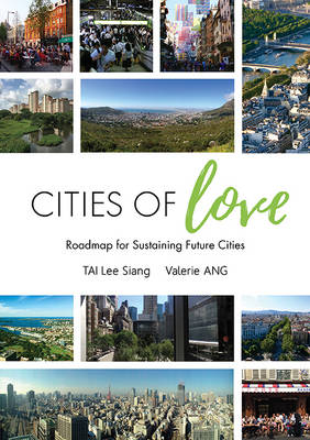 Cities Of Love: Roadmap For Sustaining Future Cities (Paperback)