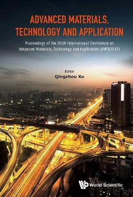 Advanced Materials, Technology And Application - Proceedings Of The 2016 International Conference On Advanced Materials, Technology And Application (Amta2016) (Hardback)