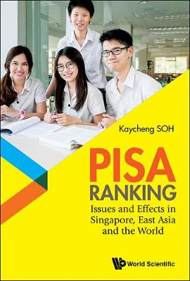 Pisa Ranking: Issues And Effects In Singapore, East Asia And The World (Hardback)