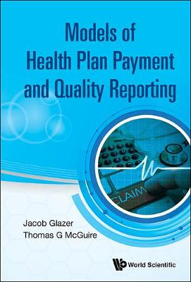 Model Of Health Plan Payment And Quality Reporting (Hardback)