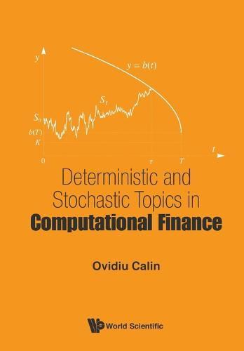 Deterministic And Stochastic Topics In Computational Finance (Paperback)