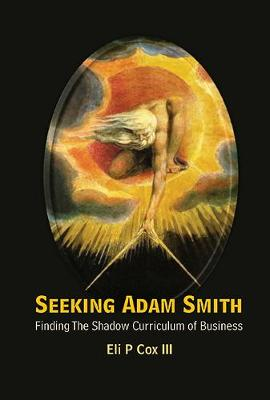 Seeking Adam Smith: Finding The Shadow Curriculum Of Business (Hardback)