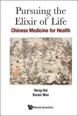 Pursuing The Elixir Of Life: Chinese Medicine For Health (Paperback)
