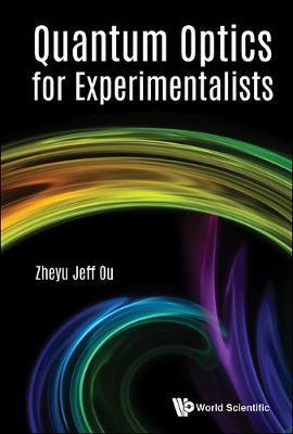 Quantum Optics For Experimentalists (Hardback)