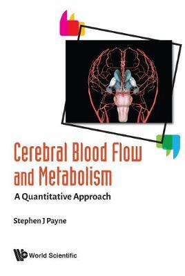 Cerebral Blood Flow And Metabolism: A Quantitative Approach (Hardback)