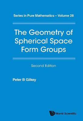 Geometry Of Spherical Space Form Groups, The - Series In Pure Mathematics 28 (Hardback)