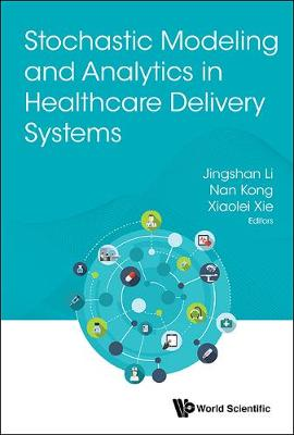 Stochastic Modeling And Analytics In Healthcare Delivery Systems (Hardback)