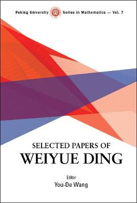 Selected Papers Of Weiyue Ding - Peking University Series In Mathematics 7 (Hardback)