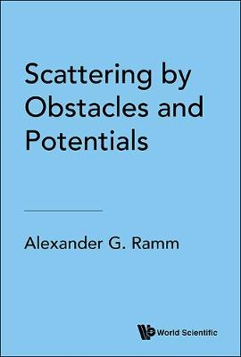 Scattering By Obstacles And Potentials (Hardback)