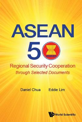 Asean 50: Regional Security Cooperation Through Selected Documents (Hardback)