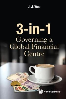 3-in-1: Governing A Global Financial Centre (Hardback)
