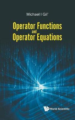 Operator Functions And Operator Equations (Hardback)