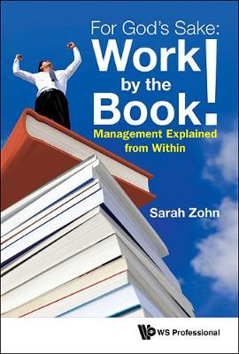 For God's Sake: Work By The Book!: Management Explained From Within (Hardback)